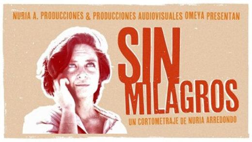 Sin Milagros. Cortometraje y drama español de Nuria Arredondo