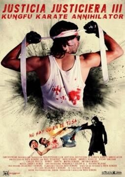 Justicia Justiciera III, KungFu Karate Annihilator corto cartel poster