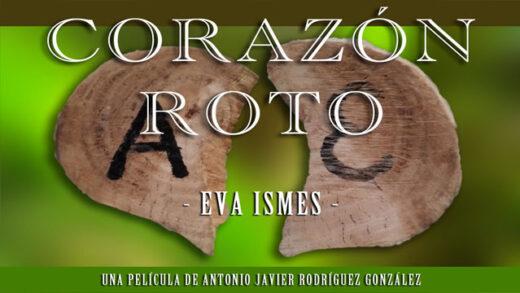 Corazón Roto. Cortometraje de Antonio Javier Rodríguez González