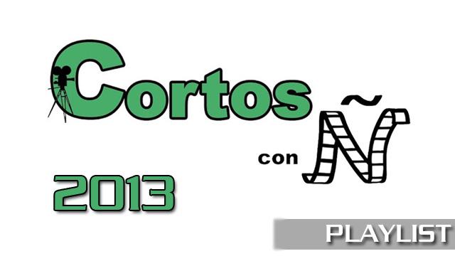 Cortos con Ñ 2013. Cortometrajes online del Festival proyectados en 2013