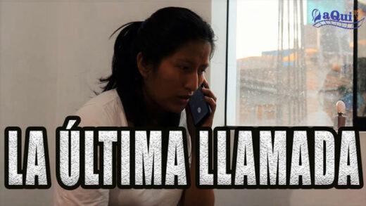 La última llamada. Cortometraje y drama peruano de Pamela Quispe