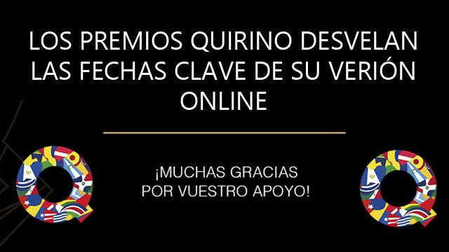 Los Premios Quirino desvelan las fechas clave de su versión online