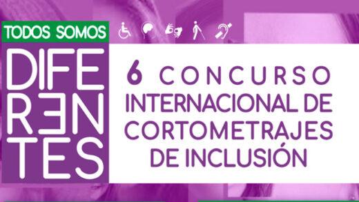Todos Somos Diferentes. 6 Concurso Internacional de Cortometrajes de Inclusión