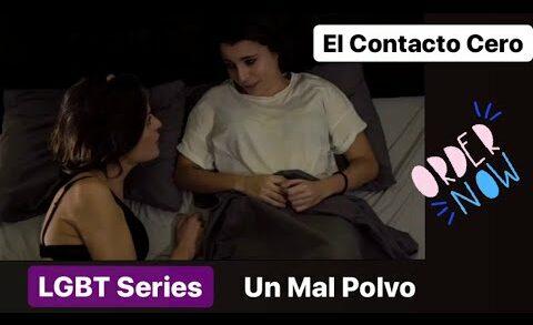 El Contacto Cero - 1x2 Capítulo 2. Lesbian Webserie de Sandra Guzmán