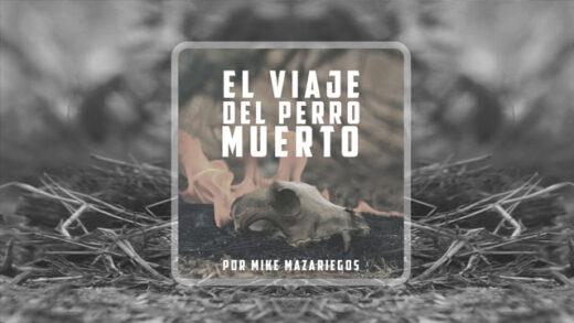 El Viaje del Perro Muerto. Cortometraje de Mike Mazariegos
