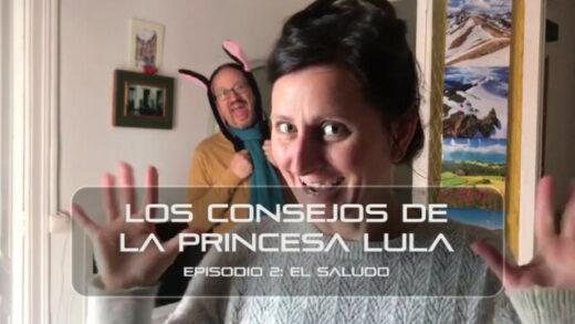 """Los consejos de la Princesa Lula y Churraska para el coronavirus. Episodio 2 - """"El saludo"""""""