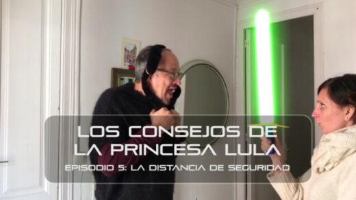 """Los consejos de la Princesa Lula y Churraska para el coronavirus. Episodio 5 - """"La distancia de seguridad"""""""