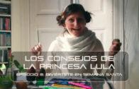 Los consejos de la Princesa Lula y Churraska para el coronavirus – Episodio 08