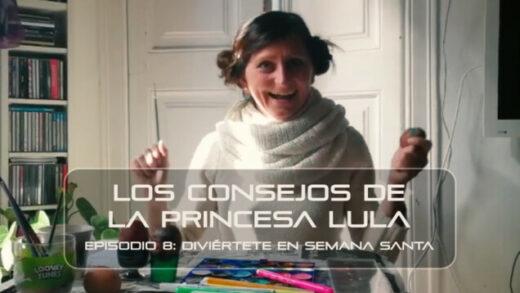 """Los consejos de la Princesa Lula y Churraska para el coronavirus. Episodio 8 - """"Diviértete en Semana Santa"""""""