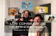 Los consejos de la Princesa Lula y Churraska para el coronavirus – Episodio 10