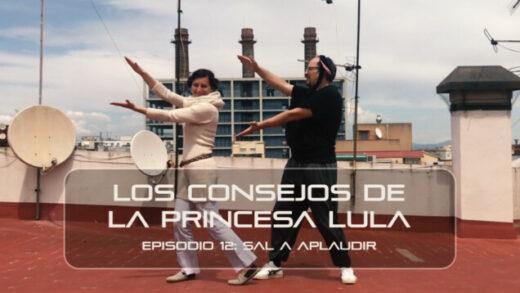 """Los consejos de la Princesa Lula y Churraska para el coronavirus. Episodio 12 - """"Sal a aplaudir"""""""