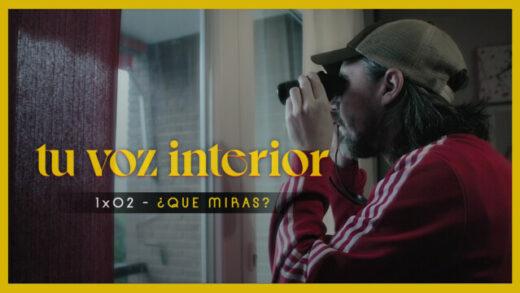 Tu voz interior - Cap.02 - ¿Qué miras? Webserie española