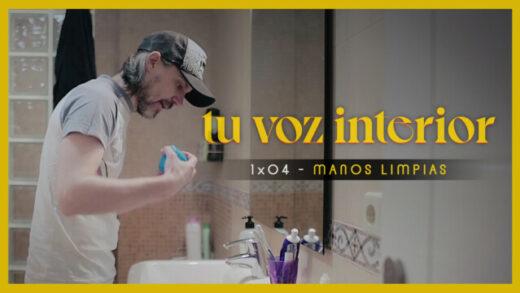 Tu voz interior - Cap.04 - ¿Manos limpias? Webserie española