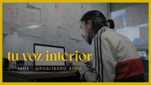 Tu voz interior - Cap.05 - Opositando ando Webserie española