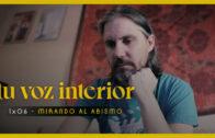 Tu voz interior – Cap.06 – Mirando al abismo Webserie española