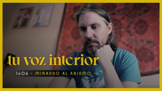 Tu voz interior - Cap.06 - Mirando al abismo Webserie española