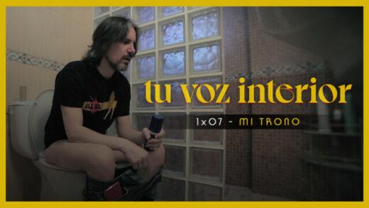 Tu voz interior - Cap.07 - Mi trono Webserie española