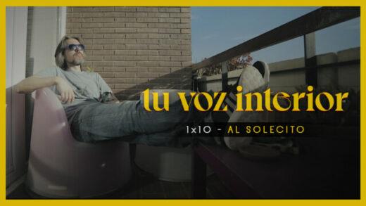 Tu voz interior - Cap.10 - Al solecito Webserie española