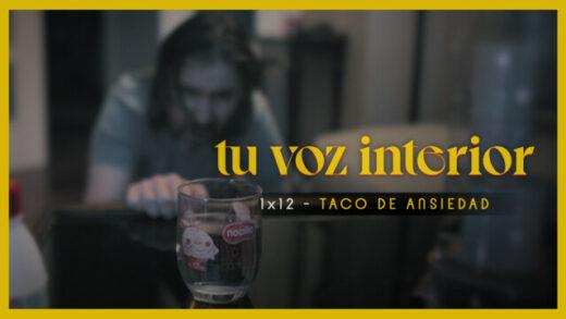 Tu voz interior - Cap.12 - Taco de ansiedad Webserie española
