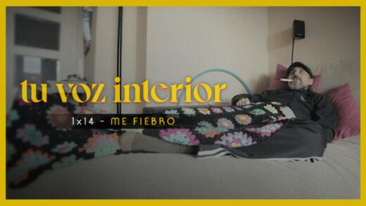 Tu voz interior - Cap.14 - Me fiebro. Webserie española