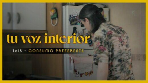 Tu voz interior - Cap.18 - Consumo preferente. Webserie española