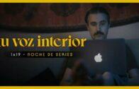 Tu voz interior – Cap.19 – Noche de series. Webserie española