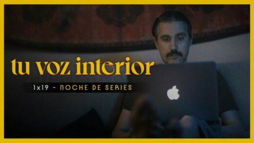Tu voz interior - Cap.19 - Noche de series. Webserie española