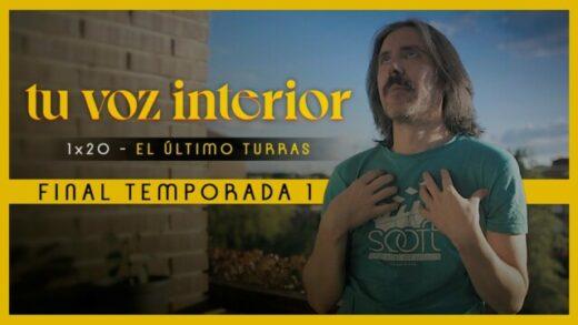 Tu voz interior - Cap.20 - El último turras. Webserie española