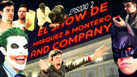 El Show de Marquez & Montero and Company Cap 2. Webserie española