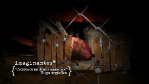Hugo Arguelles - Crónica de un drama anunciado | Imaginantes*. Corto