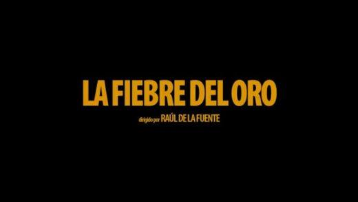 La fiebre del oro. Cortometraje documental de Raúl de la Fuente