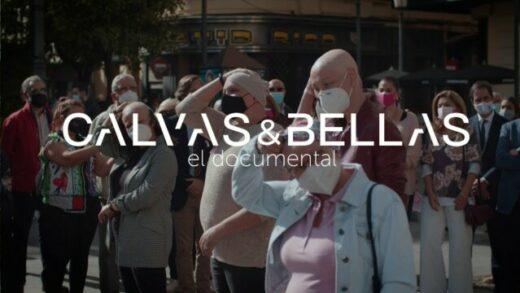 Calvas & Bellas. Cortometraje documental sobre la calvicie oncológica